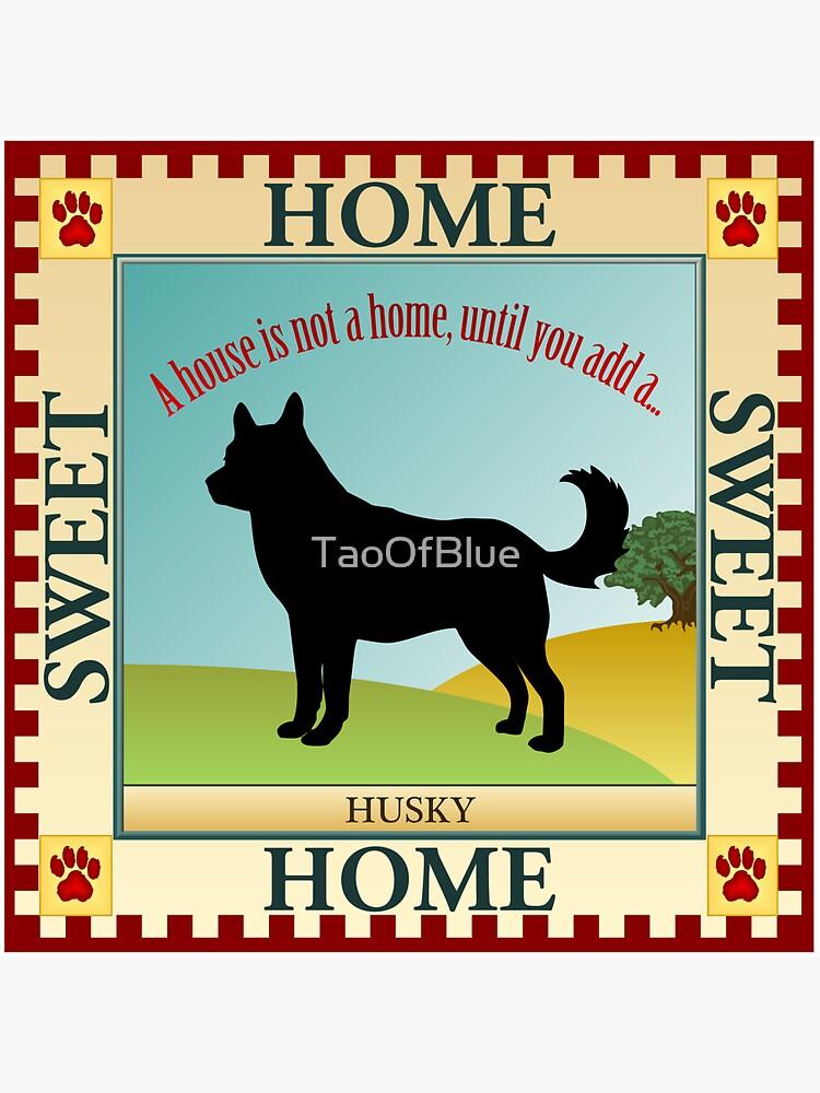 Home Sweet Home - Husky (1) by TaoOfBlue