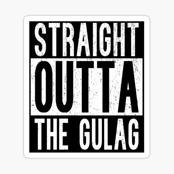 Straight Outta The Gulag Sticker
