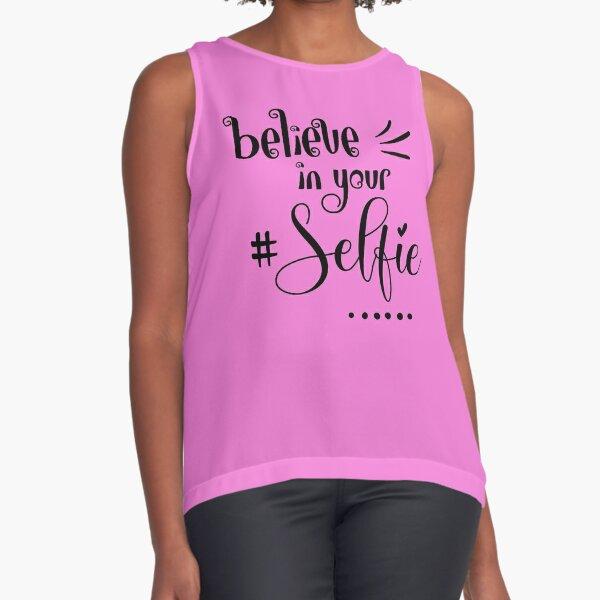 Believe In Your Selfie Fun Quote Pink Sleeveless Top