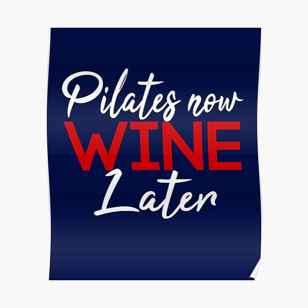 Pilates Now Wine Later Poster