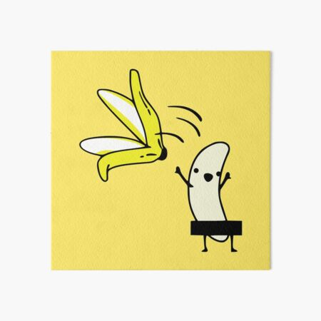 Let's go naked with my banana Art Board Print
