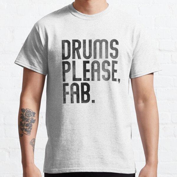 Drums Please Fab T-shirt classique