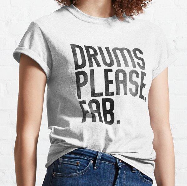 Tambores por favor fabuloso Camiseta clásica