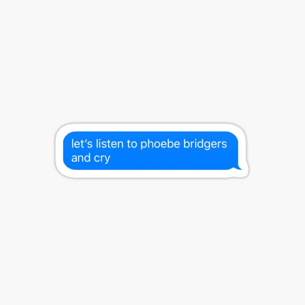 listen to phoebe bridgers and cry text Sticker