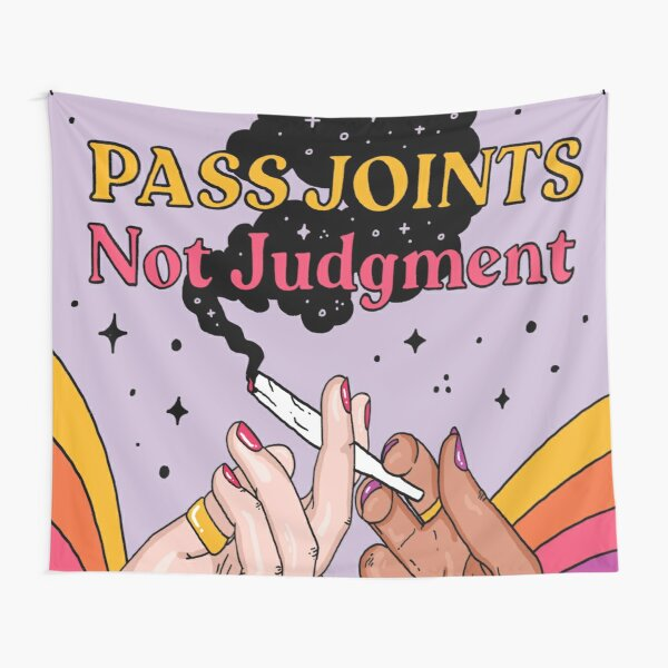 pass joints not judgment Tapestry