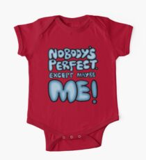 Nobody's Perfect - except maybe me!! One Piece - Short Sleeve