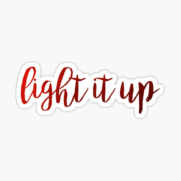 light it up Sticker
