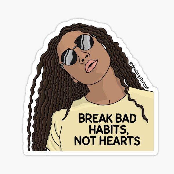 Break Bad Habits Not Hearts Girl Sticker