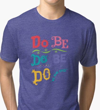 Do Be Do Be Do  Tri-blend T-Shirt