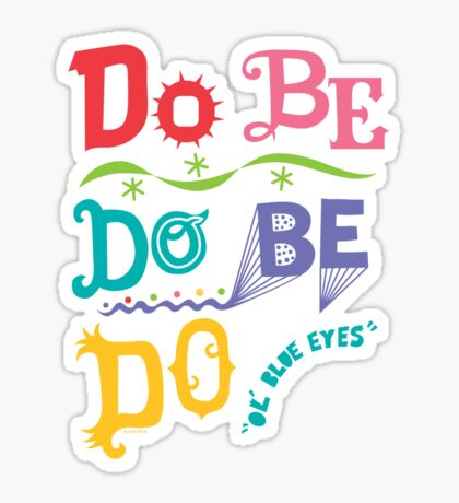 Do Be Do Be Do  Sticker