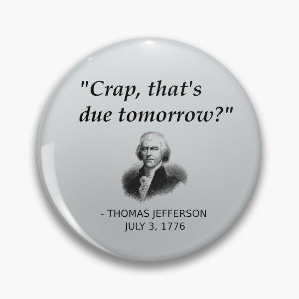 Histoire drôle de Thomas Jefferson aux États-Unis Badge