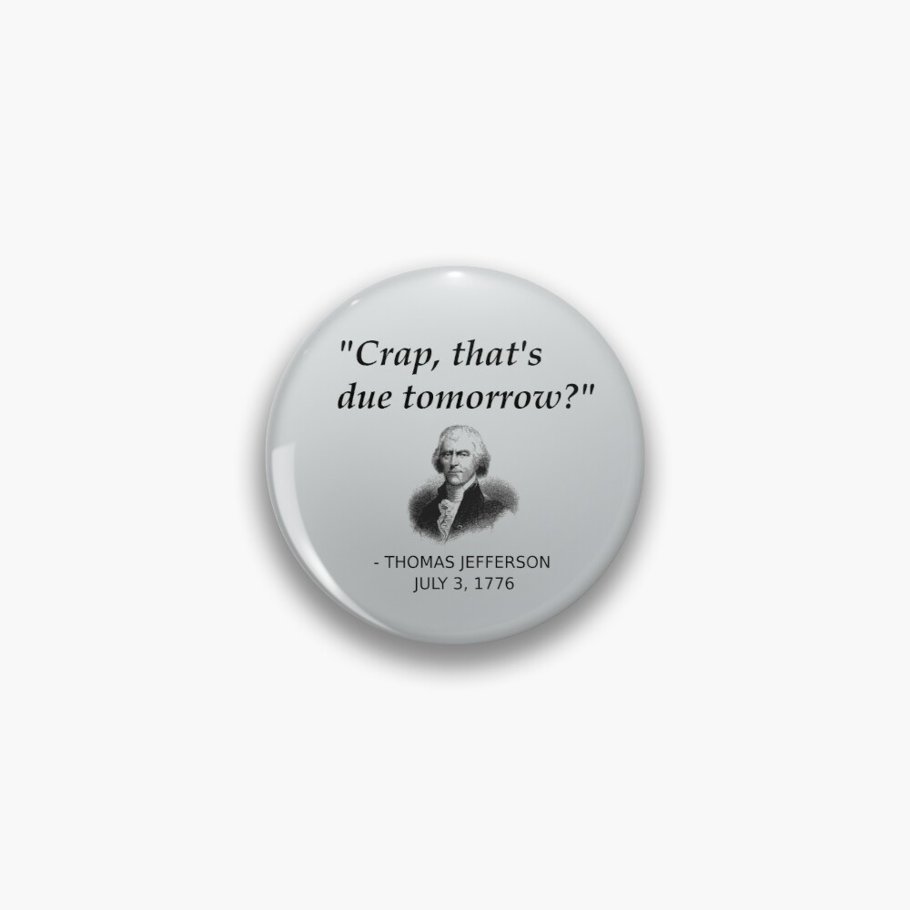 Funny Thomas Jefferson Independence Day USA History Pin