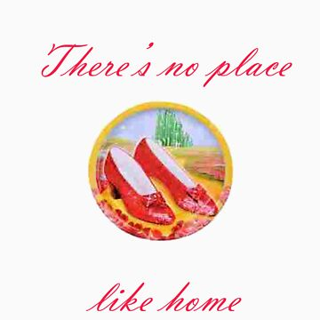 There's no place like home (The Wizard Of Oz) by LittleMermaid87