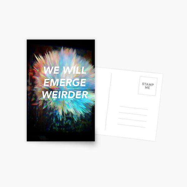 We Will Emerge Weirder Postcard