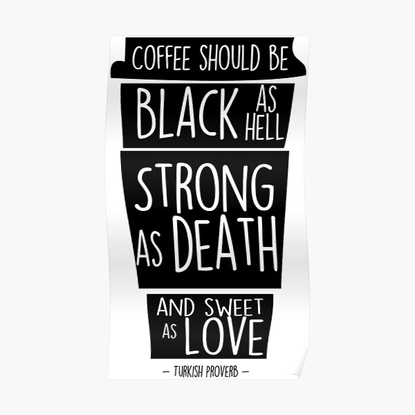 Turkish coffee proverb Poster