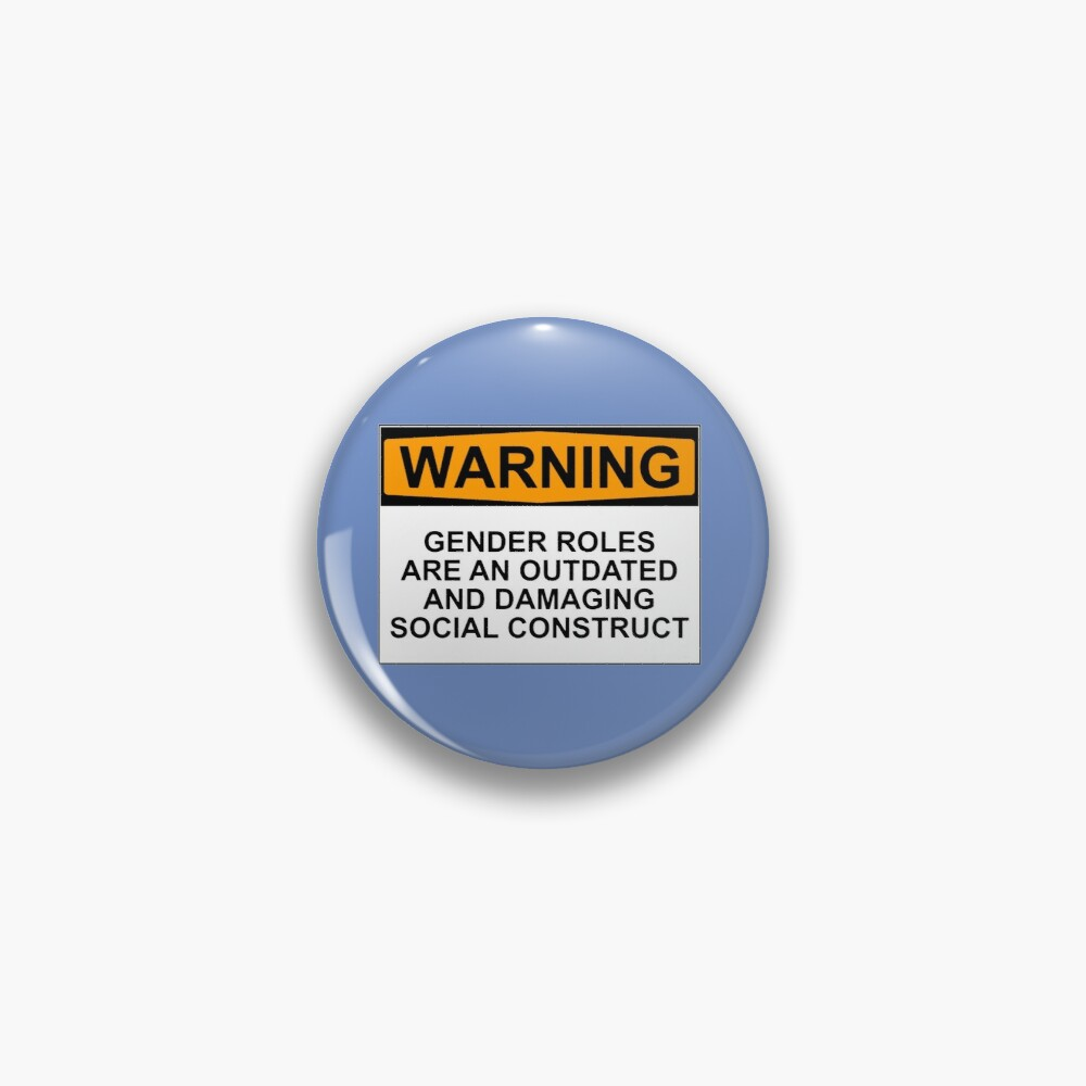 WARNING: GENDER ROLES ARE AN OUTDATED AND DAMAGING SOCIAL CONSTRUCT Pin