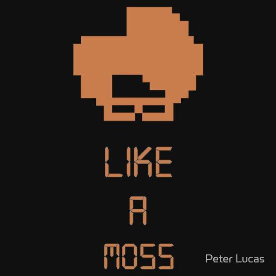 TShirtGifter presents: Like A Moss