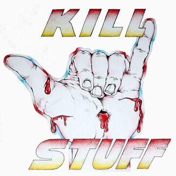 hang loose and kill stuff by cahillwessel