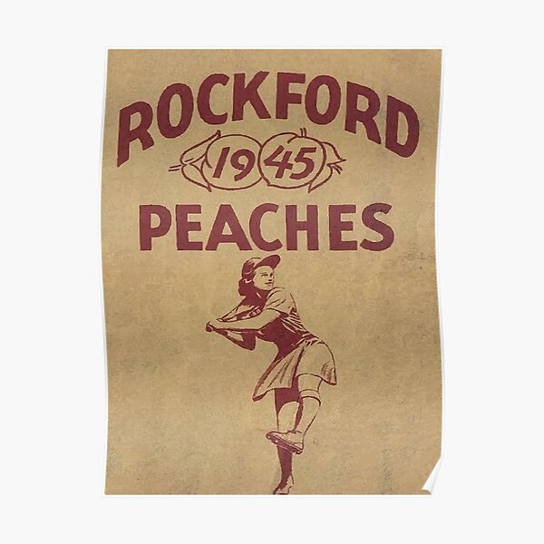 RockFord Peaches 1945- A League of their Own Poster Poster