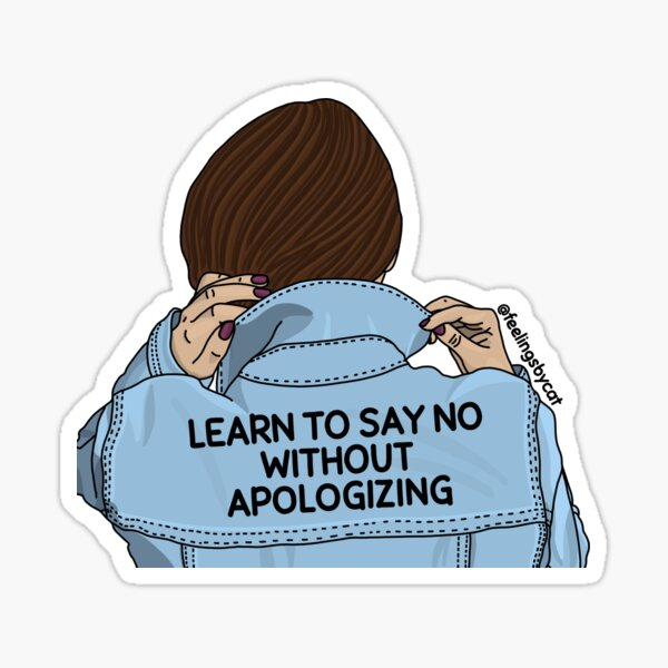 Learn To Say No Without Apologizing Girl Sticker