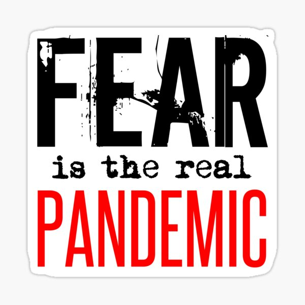 FEAR is the real PANDEMIC Sticker