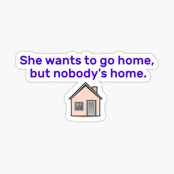 She Wants To Go Home - Avril Design Sticker