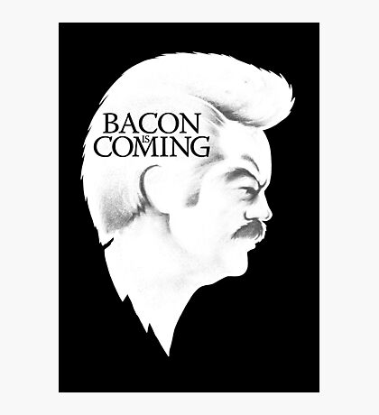 Bacon is Coming Photographic Print