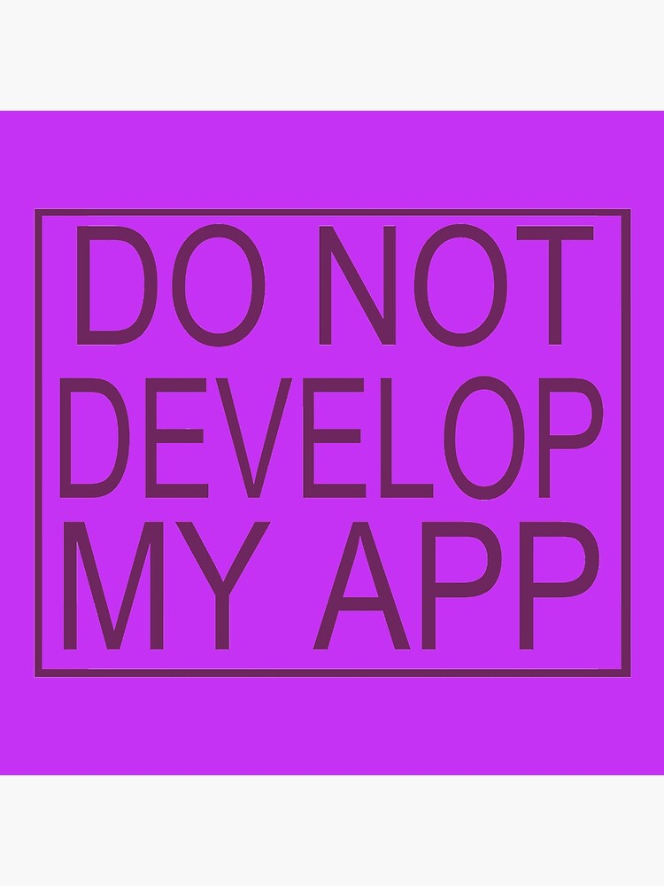 Do Not Develop My App Glootie from Rick and Morty by MrTomCherry