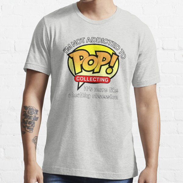 I'm Not Addicted to Pop Collecting Essential T-Shirt