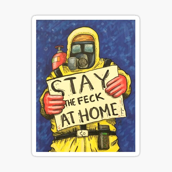 Stay the feck at home Sticker