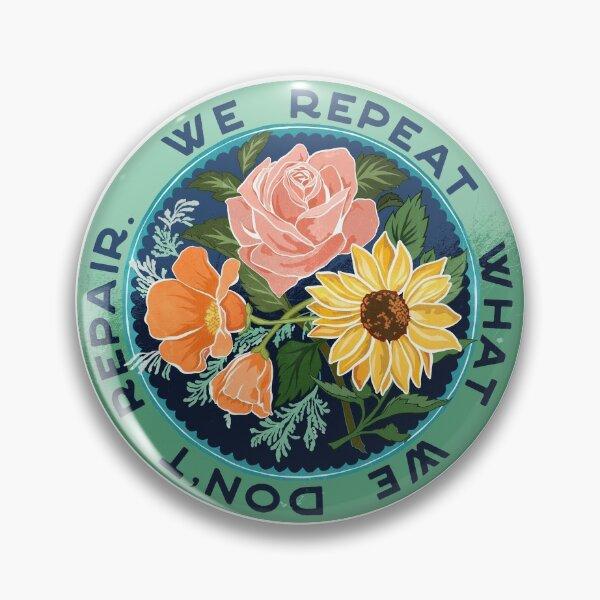 We Repeat What We Don't Repair Pin