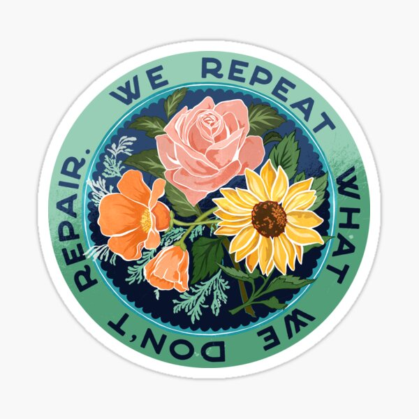 We Repeat What We Don't Repair Sticker