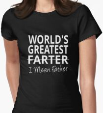World's Greatest Farter I mean Father Women's Fitted T-Shirt