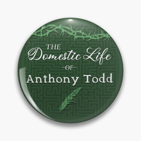 The Domestic Life of Anthony Todd Cover Pin
