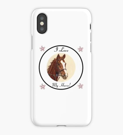 I Love My Horse! iPhone & iPod Cases iPhone Case