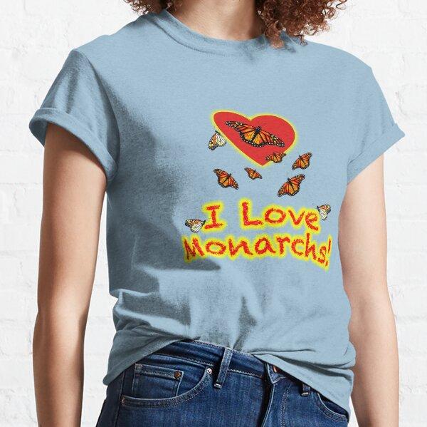 I Love Monarchs ! Classic T-Shirt