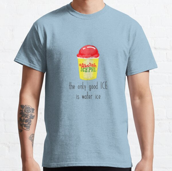 the only good ICE is water ice Classic T-Shirt