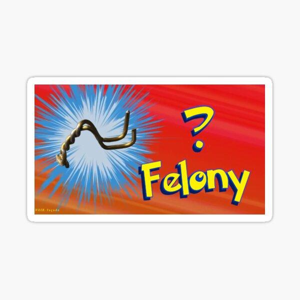 Noir Facade - Felony? Sticker