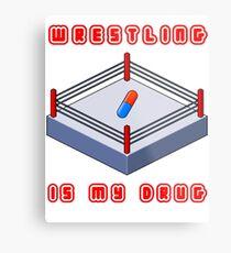 Wrestling Is My Drug Metal Print