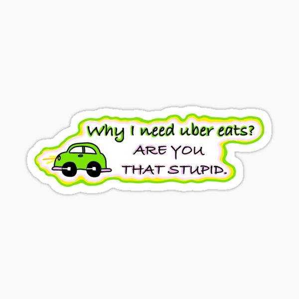 Why I need Uber eats? Sticker