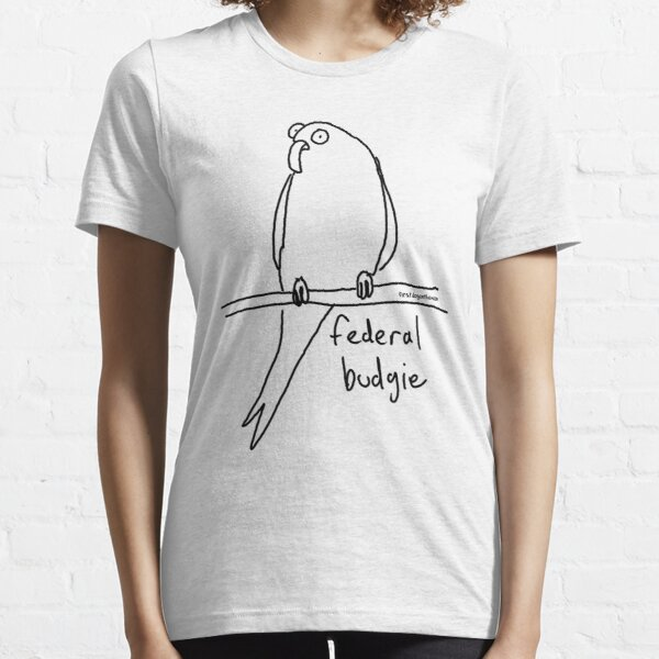 The Federal Budgie Essential T-Shirt