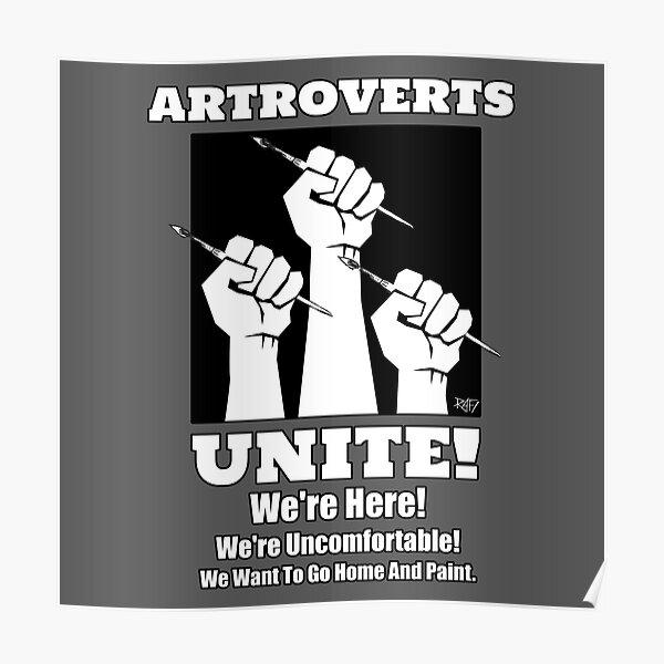 ARTROVERTS UNITE! By Rafi Perez Poster