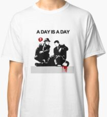 A day Classic T-Shirt