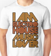 I AM ELECTRO HOUSE MUSIC LOVER (ORANGE) T-Shirt