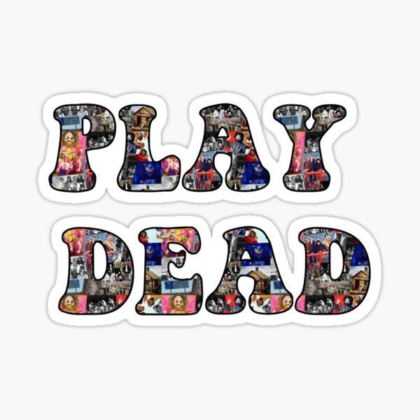Play Dead Sticker