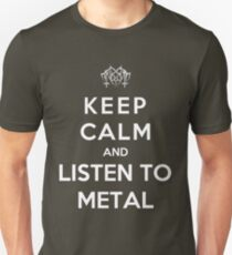 Keep Calm And Listen To Metal Unisex T-Shirt