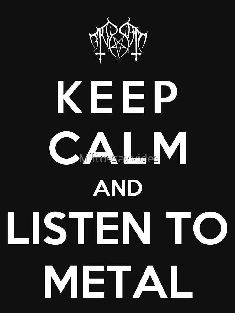 Keep Calm And Listen To Metal | Unisex T-Shirt