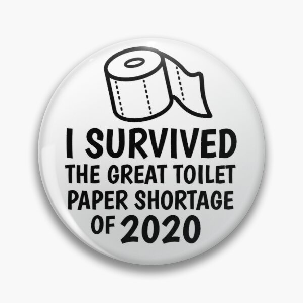 I Survived The Great Toilet Paper Shortage of 2020 Pin
