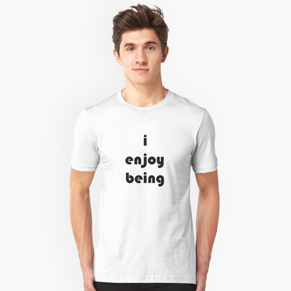 i enjoy being (bold) Slim Fit T-Shirt