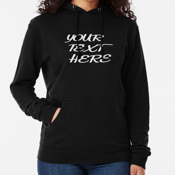 Ladies Add Your Own Text and Design Custom Personalized Sweatshirt Zip Hoodie